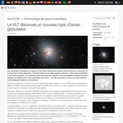 Le VLT découvre un nouveau type d'amas globulaires