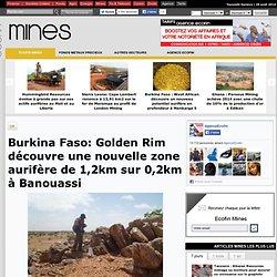 Burkina Faso: Golden Rim découvre une nouvelle zone aurifère de 1,2km sur 0,2km à Banouassi