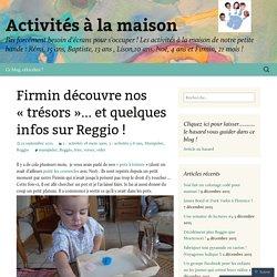 Firmin découvre nos «trésors… et quelques infos sur Reggio !