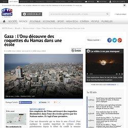 Gaza : l'Onu découvre des roquettes du Hamas dans une école - Monde