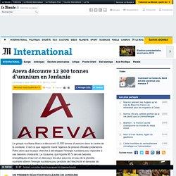 Areva découvre 12 300 tonnes d'uranium en Jordanie