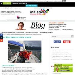 Les Kids découvrent le monde - Le blog d'Initiatives