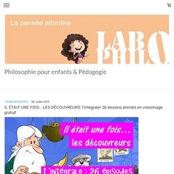 IL ÉTAIT UNE FOIS... LES DÉCOUVREURS: l'intégrale! 26 dessins animés en visionnage gratuit - Site de labophilo !