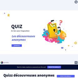 Quizz découvreuses anonymes by Madame Clément on Genially