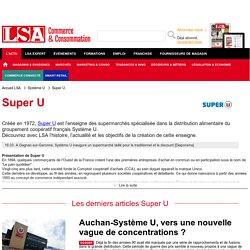 Découvrez les actualités de l'enseigne Super U sur lsa-conso.fr