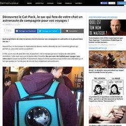 Découvrez le Cat-Pack, le sac qui fera de votre chat un astronaute de compagnie pour vos voyages!