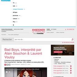 """Découvrez la chanson """"Bad boys"""" de Laurent Voulzy et Alain Souchon"""