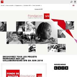 DECOUVREZ TOUS LES PROJETS PARRAINES PAR LES COLLABORATEURS SFR EN JUIN 2016