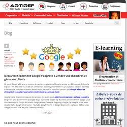Découvrez comment Google s'apprête à vendre vos chambres et gérer vos clients - Artiref