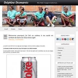 Découvrez pourquoi j'ai arreté de boire du Coca Cola Light