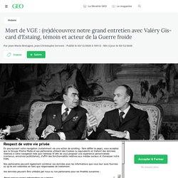 Grand entretien avec Valéry Giscard d'Estaing, témoin et acteur de la Guerre froide