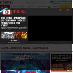 Découvrez la face cachée d'Internet : le Deep Web et Tor
