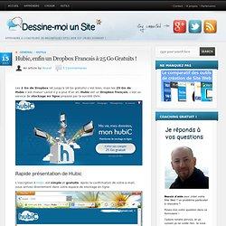 Découvrez Hubic : un dropbox francais qui offre 25 Go gratuits ! Dessine-Moi un Site