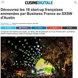 Découvrez les 18 start-up françaises emmenées par Business France au SXSW d'Austin