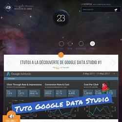 [Tuto] Découvrez ⇒ Google Data Studio #1 ▷ Object23