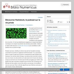 Découvrez Hackstock, le podcast sur la vie privée – Biblio Numericus