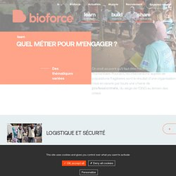 Découvrez les métiers humanitaires - Bioforce