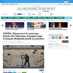Découvrez le nouveau Musée de l'Homme, inauguré par François Hollande jeudi 15 octobre