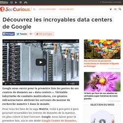 Découvrez les incroyables data centers de Google