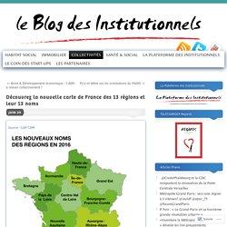 Découvrez la nouvelle carte de France des 13 régions et leur 13 noms
