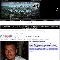 Affaire de la Roquette : Découvrez le reportage kamikaze d'un jeune journaliste d'I Télé