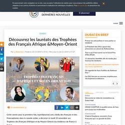 Découvrez les lauréats des Trophées des Français Afrique &Moyen-Orient