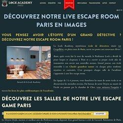 Découvrez notre live escape game Paris