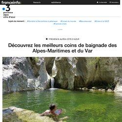 Découvrez les meilleurs coins de baignade des Alpes-Maritimes et du Var - France 3 Provence-Alpes-Côte d'Azur