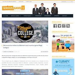 Découvrez les métiers du Bâtiment avec le serious game Magic College 2