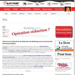 Découvrez l'opération de séduction de Booking avec sa charte des bonnes pratiques - Artiref