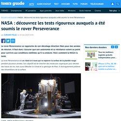 NASA : découvrez les tests rigoureux auxquels a été soumis le rover Perseverance