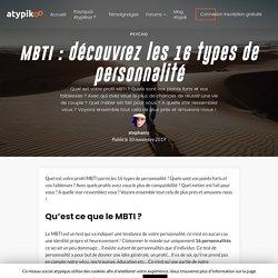MBTI : découvrez les 16 types de personnalité
