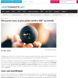 Découvrez Luna, la plus petite caméra 360° au monde