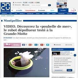 VIDEO. Découvrez la «poubelle de mer», le robot dépollueur testé à la Grande-Motte