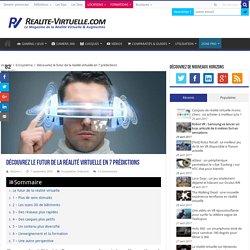 Découvrez le futur de la réalité virtuelle en 7 prédictions