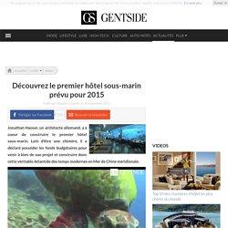 Découvrez le premier hôtel sous-marin prévu pour 2015