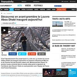 Découvrez en avant-première le Louvre Abou Dhabi inauguré aujourd'hui