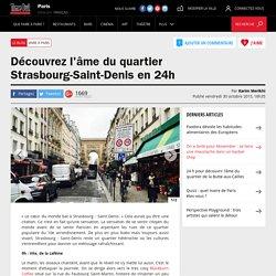 Découvrez l'âme du quartier Strasbourg-Saint-Denis en 24h