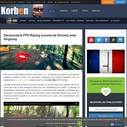 Découvrez le FPV Racing (course de Drones) avec Airgonay