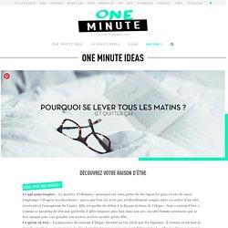 Découvrez votre raison d'être - One Minute Ideas - One Minute Project