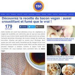 Découvrez la recette du bacon vegan: aussi croustillant et fumé que le vrai!