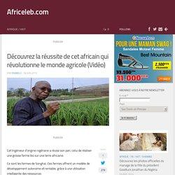 Découvrez la réussite de cet africain qui révolutionne le monde agricole (Vidéo)