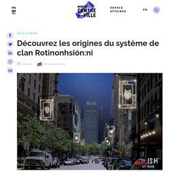 Découvrez les origines du système de clan Rotinonhsión:ni