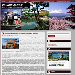 Découvrez le Sanctuaire Fushimi Inari dans le sud de Kyoto