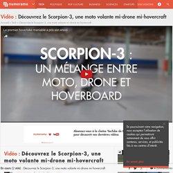 Découvrez le Scorpion-3, une moto volante mi-drone mi-hovercraft - Tech