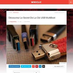 Découvrez Enfin Le Secret De La Clé USB MultiBoot