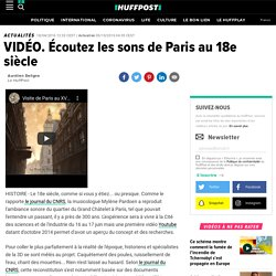 Découvrez les sons de Paris au 18e siècle