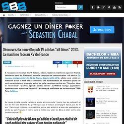 """Découvrez la nouvelle pub TV adidas """"all bleus"""" 2013 - La machine face au XV de France"""