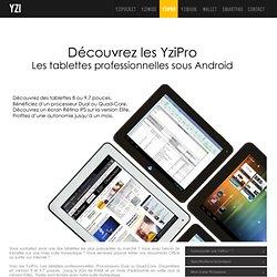 Découvrez YziPro. La tablette Dual ou Quad-Core sous Android à partir de 149€