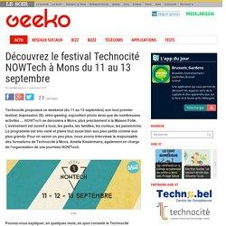 Découvrez le festival Technocité NOWTech à Mons du 11 au 13 septembre